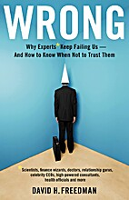 Wrong: Why experts* keep failing us--and how…