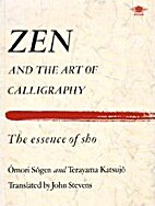 Zen and the Art of Calligraphy: The Essence…