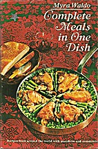 Complete Meals in One Dish by Myra Waldo