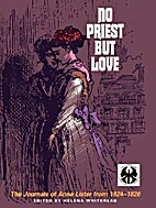 No Priest But Love: The Journals of Anne…