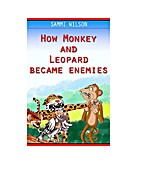 How Monkey and Leopard Became Enemies by Ann…