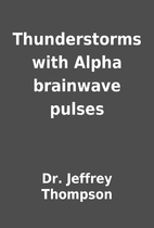 Thunderstorms with Alpha brainwave pulses by…