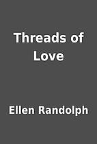 Threads of Love by Ellen Randolph