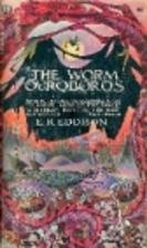 The Worm Ouroboros by E. R. Eddison