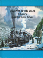 Stairway to the Stars (Colorado Rail Annual,…