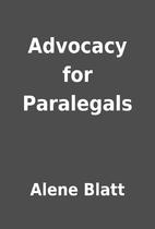Advocacy for Paralegals by Alene Blatt