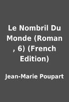 Le Nombril Du Monde (Roman , 6) (French…