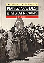 Naissance des Etats africains by Hélène d'…