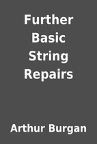Further Basic String Repairs by Arthur…