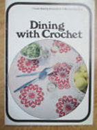 Dining with Crochet (Coats Sewing Group book…