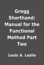 Gregg Shorthand: Manual for the Functional…
