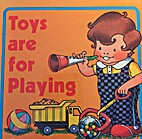 Toys are for playing by Fisher-Price