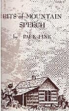 Bits of Mountain Speech by Paul Fink