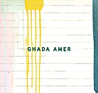 Ghada Amer by Andrew Renton