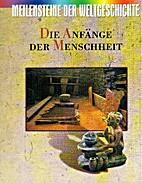 Meilensteine der Weltgeschichte (Bd. 1): Die…