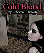 Cold Blood by Rebecca L. Brown