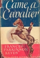 Came a Cavalier by Frances Parkinson Keyes