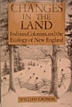 Changes in the Land: Indians, Colonists, and…