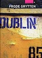 Dublin by Frode Grytten