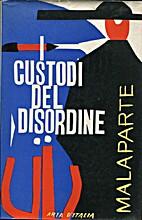 I custodi del disordine by Curzio Malaparte
