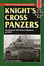 Knight's Cross Panzers: The German 35th Tank…
