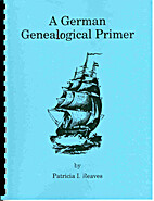 A German Genealogical primer by Patricia I…