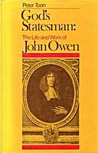 God's Statesman: Life and Work of John Owen…