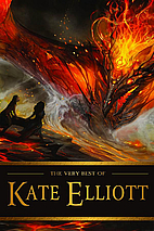 The Very Best of Kate Elliott by Kate…