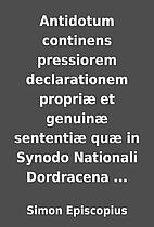 Antidotum continens pressiorem declarationem…
