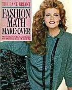 Lane Bryant: Fashion Math Make Over by Lane…