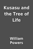 Kusasu and the Tree of Life by William…