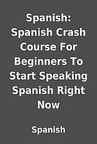 Spanish: Spanish Crash Course For Beginners…