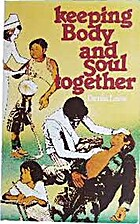 Keeping Body & Soul Together by Denis Lane