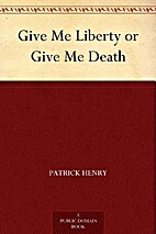 Give Me Liberty or Give Me Death by Patrick…