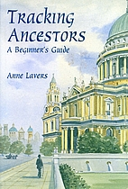 Tracking ancestors : a beginner's guide by…