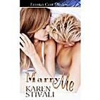 Marry Me by Karen Stivali
