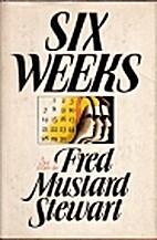 Six Weeks by Fred Mustard Stewart