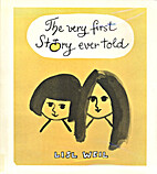 The Very First Story Ever Told by Lisl Weil