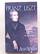 Franz Liszt, Vol. 1: The Virtuoso Years,…