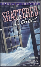 Shattered Echoes by Barbara Shapiro