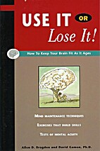 Use It or Lose It! How To Keep Your Brain…