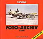 Flugzeug Foto-Archiv Band 1 by Heinz…