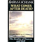 What comes after death?: The reality of…