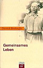Gemeinsames Leben by Dietrich Bonhoeffer