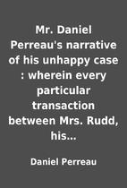 Mr. Daniel Perreau's narrative of his…