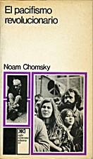 El Pacifismo Revolucionario by Noam Chomsky