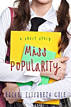 Miss Popularity: A Short Story by Rachel…
