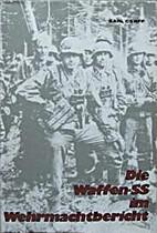 Die Waffen-SS im Wehrmachtbericht by Karl…