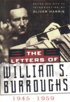 The Letters of William S. Burroughs: Volume…