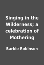 Singing in the Wilderness; a celebration of…